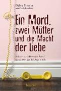 Cover-Bild zu Ein Mord, zwei Mütter und die Macht der Liebe (eBook) von Lambert, Cindy