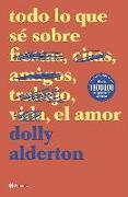 Cover-Bild zu Todo Lo Que Sé Sobre El Amor von Alderton, Dolly