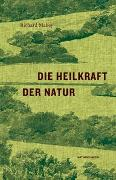 Cover-Bild zu Die Heilkraft der Natur von Mabey, Richard