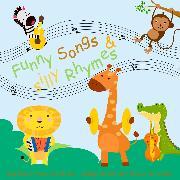 Cover-Bild zu Funny Songs and silly Rhymes (Audio Download) von Schweizer, Karin