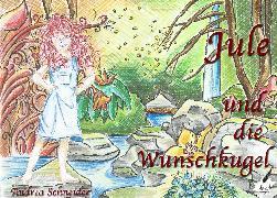 Cover-Bild zu Jule und die Wunschkugel (eBook) von Schneider, Andrea