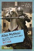 Cover-Bild zu Alles Mythos! 20 populäre Irrtümer über die Ritter (eBook) von Schneider-Ferber, Karin
