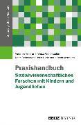 Cover-Bild zu Praxishandbuch Sozialwissenschaftliches Forschen mit Kindern und Jugendlichen (eBook) von Schneider, Karin