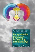 Cover-Bild zu Assländer, Friedrich (Beitr.): Die spirituelle Dimension in Coaching und Beratung (eBook)