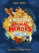 Cover-Bild zu Tales of Amazing Animal Heroes von Unwin, Mike
