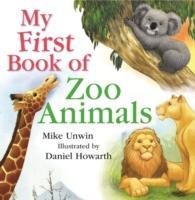 Cover-Bild zu My First Book of Zoo Animals von Unwin, Mike