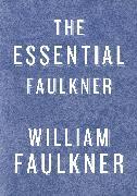 Cover-Bild zu The Essential Faulkner (eBook) von Faulkner, William