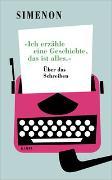 Cover-Bild zu Simenon, Georges: »Ich erzähle eine Geschichte, das ist alles.«