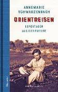 Cover-Bild zu Orientreisen von Schwarzenbach, Annemarie