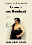 Cover-Bild zu Freunde um Bernhard (eBook) von Annemarie Schwarzenbach