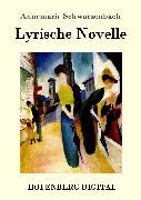 Cover-Bild zu Lyrische Novelle (eBook) von Annemarie Schwarzenbach