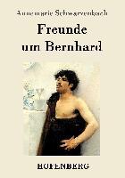 Cover-Bild zu Freunde um Bernhard von Annemarie Schwarzenbach