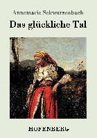 Cover-Bild zu Das glückliche Tal von Annemarie Schwarzenbach
