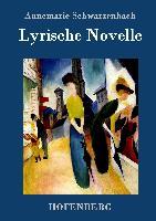 Cover-Bild zu Lyrische Novelle von Annemarie Schwarzenbach
