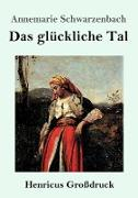 Cover-Bild zu Das glückliche Tal (Großdruck) von Schwarzenbach, Annemarie