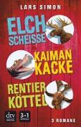 Cover-Bild zu Elchscheiße - Kaimankacke - Rentierköttel (eBook) von Simon, Lars