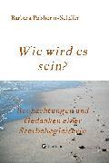 Cover-Bild zu Palsherm-Schäfer, Barbara: Wie wird es sein? (eBook)