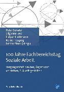 Cover-Bild zu Hoffmann, Holger (Hrsg.): 100 Jahre Fachbereichstag Soziale Arbeit (eBook)