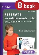 Cover-Bild zu Sander, Manon: Referate im Religionsunterricht (eBook)
