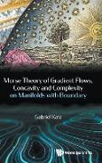 Cover-Bild zu Gabriel Katz: Morse Theory of Gradient Flows, Concavity and Complexity on Manifolds with Boundary