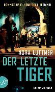 Cover-Bild zu Der letzte Tiger (eBook) von Luttmer, Nora