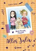 Cover-Bild zu Alles Jula 4 - Beste Freundin, Ponyzoff! von Grimm, Sandra