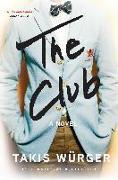 Cover-Bild zu The Club von Würger, Takis