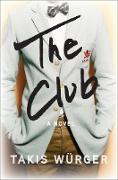 Cover-Bild zu The Club (eBook) von Würger, Takis