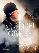 Cover-Bild zu Die drei Greise (eBook) von Tolstoi, Leo