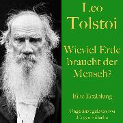 Cover-Bild zu Leo Tolstoi: Wieviel Erde braucht der Mensch? (Audio Download) von Tolstoi, Leo