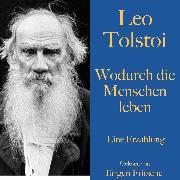 Cover-Bild zu Leo Tolstoi: Wodurch die Menschen leben (Audio Download) von Tolstoi, Leo