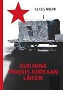 Cover-Bild zu Kun minä Pohjois-Koreaan läksin
