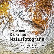 Cover-Bild zu eBook Praxisbuch Kreative Naturfotografie