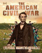 Cover-Bild zu The American Civil War Visual Encyclopedia von DK