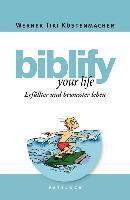 Cover-Bild zu Küstenmacher, Werner Tiki: biblify your life (eBook)