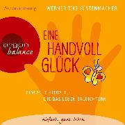Cover-Bild zu Küstenmacher, Werner Tiki: Eine Handvoll Glück - Einfache Rituale, die das Leben erleichtern (Audio Download)