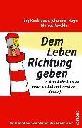 Cover-Bild zu Knoblauch, Jörg: Dem Leben Richtung geben (eBook)