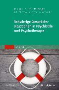 Cover-Bild zu Schwierige Gesprächssituationen in Psychiatrie und Psychotherapie von Jacob, Gitta