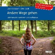 Cover-Bild zu Andere Wege gehen. Audio-CD (Audio Download) von Seebauer, Laura
