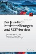 Cover-Bild zu Inden, Michael: Der Java-Profi: Persistenzlösungen und REST-Services