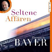 Cover-Bild zu Seltene Affären (Audio Download) von Bayer, Thommie