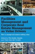 Cover-Bild zu Anker Jensen, Per (Hrsg.): Facilities Management and Corporate Real Estate Management as Value Drivers (eBook)