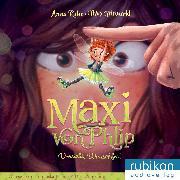Cover-Bild zu Maxi von Phlip (1). Vorsicht, Wunschfee! (Audio Download) von Ruhe, Anna