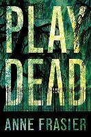 Cover-Bild zu Play Dead von Frasier, Anne