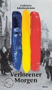 Cover-Bild zu Verlorener Morgen von Adamesteanu, Gabriela