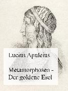 Cover-Bild zu Metamorphosen - Der goldene Esel (eBook) von Apuleius, Lucius
