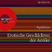 Cover-Bild zu Erotische Geschichten der Antike (Ungekürzte Lesung) (Audio Download) von Apuleius