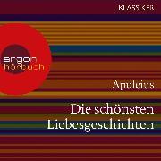 Cover-Bild zu Die schönsten Liebesgeschichten (Ungekürzte Lesung) (Audio Download) von Apuleius