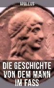 Cover-Bild zu Die Geschichte von dem Mann im Faß (eBook) von Apuleius