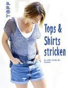 Cover-Bild zu frechverlag: Tops und Shirts stricken (kreativ.kompakt.)